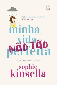 [Resenha] Minha Vida (Não Tão) Perfeita - Sophie Kinsella | Minha Vida Literária