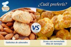 Galletitas de almendra -VS- Scons con mermelada tibia de naranjas.  ¿Qué postre te gusta más?