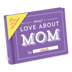 This little book contains fill-in-the-blank lines to describe why your mom's the best. Just complete each line and voilà: you have a uniquely personal gift Mother will read again and again.