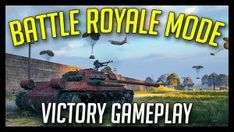 ► World of Tanks: Battle Royale Mode Victory Gameplay [Sandbox Server]
