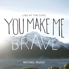 You Make Me Brave 2014 CD/DVD release. You Make Me Brave is a highly anticipated release from Bethel Music. Recorded live at Bethel Women's Conference, the Bethel Worship, Bethel Music, Worship Leader, Praise And Worship, Bethel Lyrics, Worship Songs, Music Lyrics, Music Quotes, Brave