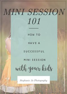 Mini session checklist, mini session survival guide, mini session 101, mini session tips, how to have a successful mini session, what to wear to mini session, how to get the most for your money with mini sessions, how to have beautiful mini sessions, how to survive mini sessions with kids, summer mini sessions, fall mini sessions, spring mini sessions, winter mini sessions. tips for mini sessions
