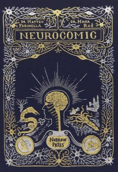 Neurocomic by Hana Ros   Walter Sci/Eng Library Sci/Eng Books (Level F) (QP376 .F37 2013 )