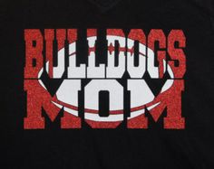a876abf7a Custom Football Mom Shirt Knockout Design - customize for your team name  (Bulldogs Football shown)