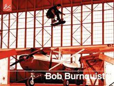 185f7b79c764f Bob Burnquist -- my all time favorite skater.