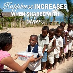 Happiness increases when shared with others.