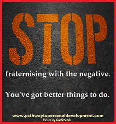 Stop fraternising with the negative. You've got better things to do. #p2pdevelopment