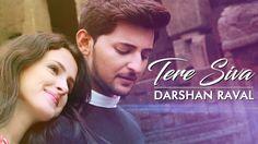 Dashan Raval is back with another song Tere Siva.  http://www.lyricshawa.com/2016/10/tere-siva-lyrics-darshan-raval/