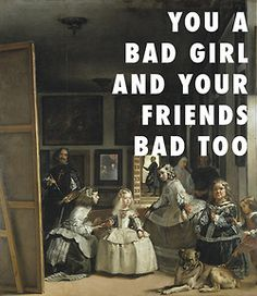 I may be young but I'm ready Las Meninas (1656), Diego Velazquez / Party, Beyonce ft. J. Cole