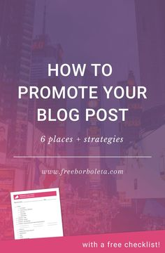 How To Promote Your Blog Post - with a free checklist!