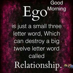 So plz don't show your ego this can break your relationship. Morning Blessings, Good Morning Wishes, Good Morning Images, Good Morning Inspirational Quotes, Good Night Quotes, Morning Greetings Quotes, Morning Messages, Ego Quotes, True Quotes