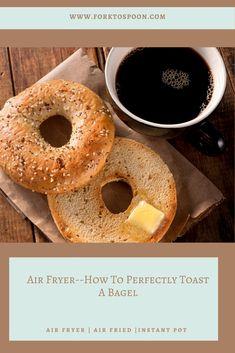 46 Best Air Fryer Toast Bagel English Muffins More Ideas In 2021 Air Fryer Fryer Toast