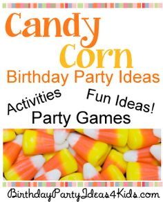 Candy Corn theme party ideas for kids, tweens and teens!   Fun party games, activities and more.  Great for Fall / Autumn kids parties ages 4, 5, 6, 7, 8, 9, 10, 11, 12, 13, 14, 15, 16, 17 years old.  http://www.birthdaypartyideas4kids.com/candy-corn-party.html
