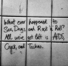 what happened to sex, drugs, and rock n roll? #quotes