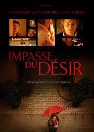 The official French title of the film is: Impasse du désir  The film explores the psychological effects of love and obsession via its main three characters. The protagonist in this film is a psychotherapist...