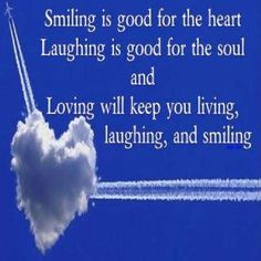 Smile though your Heart is aching / smile even though it's breaking / when there are clouds in the sky .....