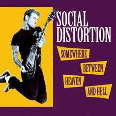 "social distortion   LOU RAMBLER: SOCIAL DISTORTION - ""SOMEWHERE BETWEEN HEAVEN AND HELL ..."