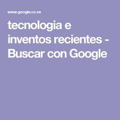tecnologia e inventos recientes - Buscar con Google