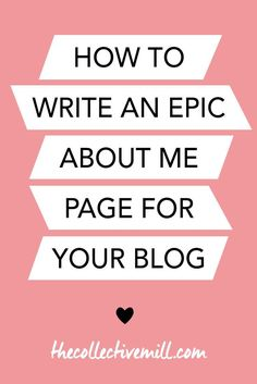 How to Write an Epic About Me Page: Your about me page is one of the most important pages on your blog. It explains what your blog is about, it highlights your brand, and it helps your audience get to know a little bit more about you. This article is perfect for bloggers, freelancers, infopreneurs, small business owners, and any other type of entrepreneur. Click the link to find out how. http://TheCollectiveMill.com