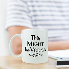 Let your glass of Coffee taste like a glass of Vodka in joking 🙂 Now are your trying to mesmerizing the Mug or yourself? This Might Be Vodka Mug is pretty hilarious and is one of the gifts to make fun with your friends who drink lots.