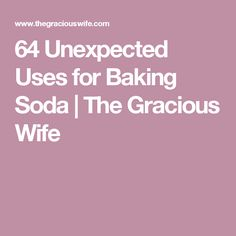64 Unexpected Uses for Baking Soda | The Gracious Wife