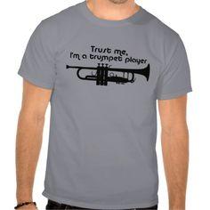 Trust Me I'm a Trumpet Player Shirts
