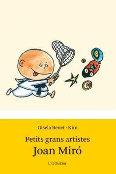 Petits grans artistes : Joan Miró de Gisela Benet; il·lustracions de Kim. Estrella Polar