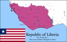 """Why did I come to Liberia? I came because I was freer in the black man's country than in the country of the white man. Republic of Liberia Star Wars Episode 4, Imaginary Maps, Asia Map, Kenya Travel, States Of India, Positive Images, Alternate History, Liberia, Biomes"