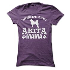 WORLDS BEST AKITA MAMA SHIRT