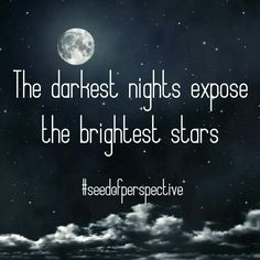 The darkest nights expose the brightest stars