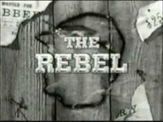Westerns > The Rebel (starring Nick Adams as Johnny Yuma) Nick Adams, The Age Of Innocence, Tv Themes, Tv Westerns, Television Program, Western Movies, Old Tv Shows, Me Tv, Classic Tv