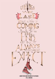 Things we love have a way of coming back to us in the end, if not always in the way we expect. Luna Lovegood quote