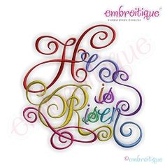 He Is Risen Calligraphy Script, Small - 4 Sizes! | What's New | Machine Embroidery Designs | SWAKembroidery.com Embroitique