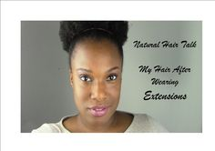 Natural Hair Talk: My Hair After Wearing Extensions