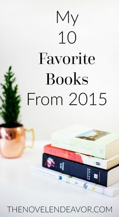 I read a diverse selection of books this year and want to share my favorites with you! Hopefully you'll find your next favorite book for 2016... - The Novel Endeavor