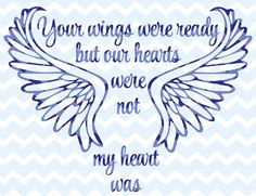 tattoos your wings were ready but my heart was not bird Rip Tattoo, Tattoo You, Back Tattoo, Tattoo Quotes, Hannah Tattoo, Verse Tattoos, Remembrance Tattoos, Memorial Tattoos, Miscarriage Remembrance