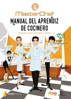 Sant Jordi 2017: Masterchef: manual del aprendiz de cocinero