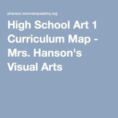 High School Art 1 Curriculum Map - Mrs. Hanson's Visual Arts