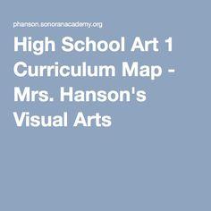 High School Art 1 Curriculum Map - Mrs. Hanson's Visual Arts