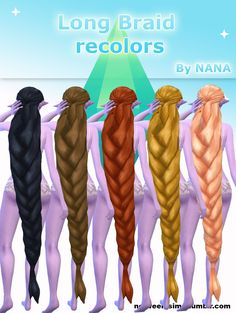 Long Braid recolors - BY NANA -Don't claim as your own ! -If you use it, please tag me and/or link my tumblr ! ^_^ -Don't reupload ! -Crédit to mickeymouse254 for the mesh Download Have fun ! ∩( ・ω・)∩...