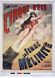 Champs Elysées. Cirque d'Eté. La femme Mélinite tous les soirs : [affiche] / [Non identifié] Cirque Vintage, Vintage Circus Photos, Vintage Circus Posters, Retro Poster, Vintage Circus Performers, Poster Vintage, Old Circus, Circus Art, Circus Theme