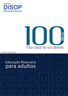 Educacao financeira - 100 dicas by Grupo Shield via slideshare