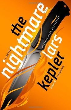 LARS KEPLAR, THE NIGHTMARE -- 4.5* Joona Linna investigates the murder of a young woman on an abandoned boat in this riveting seq. to The Hypnotist.
