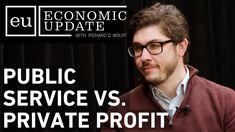 Economic Update: Public Service VS Private Profit [CLIP]