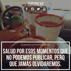 Salud.! ____________________ #teamcorridosvip #corridosvip #corridosybanda #corridos #quotes #regionalmexicano #frasesvip #promotion #promo #corridosgram