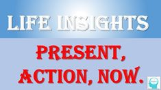 Life Insight – Present, Action and Now You have the power to achieve greatness and create anything you want in life – but you must take action. Mind Power, Insight, Presents, Mindfulness, Action, Life, Gifts, Group Action, Gifs
