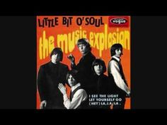 A LITTLE BIT OF SOUL   THE MUSIC EXPLOSION  MY TEENAGE YEARS COMIN' BACK NOW...... ;-)