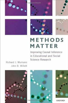 Methods Matter: Improving Causal Inference in Educational and Social Science Research by Richard J. Murnane. $45.08. Publisher: Oxford University Press, USA; 1 edition (September 17, 2010). Edition - 1. Publication: September 17, 2010. 416 pages. Author: Richard J. Murnane