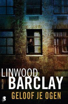2/53 Linwood Barclay - Geloof je ogen. Vorige boeken die ik van Linwood Barclay las waren ook goed, maar deze is zeker een aanrader! Thriller met verschillende verhaallijnen, lees je in één ruk uit..