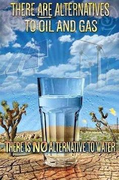 """There is no alternative to water. there is however an alternative to Hillary Clinton, the candidate backed by fossil fuels and favors fracking.Vote Bernie Sanders, he won't destroy the planet for a """"donation"""" Our Planet, Save The Planet, Planet Earth, Bernie Sanders, Thats The Way, That Way, Save Our Earth, Our Environment, We Are The World"""